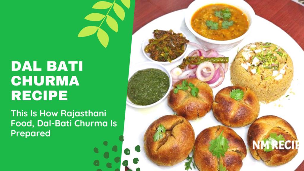 This Is How Rajasthani Food, Dal-Bati Churma Is Prepared