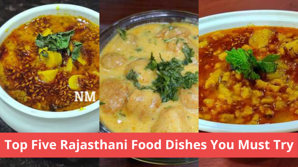 Top Five Rajasthani Food Dishes You Must Try